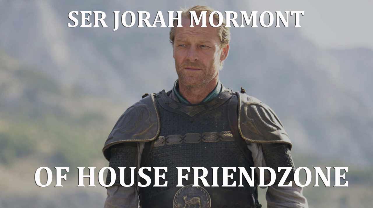 Jorah Mormont House of Friendzone